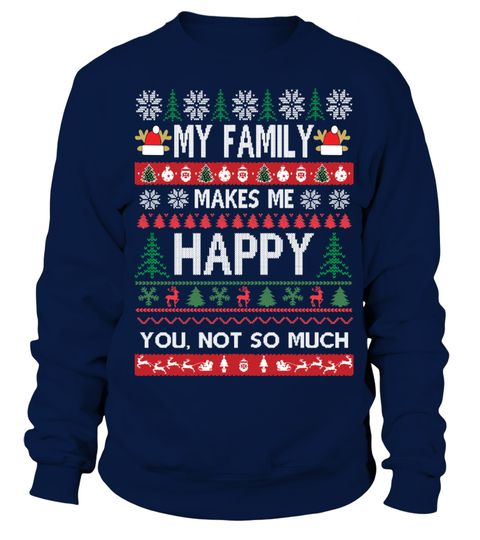 "# My Family Make Me Happy Ugly Christmas . 100% Printed In The USA - Ship Worldwide!Guaranteed safe and secure checkout via: Paypal | VISA | MASTERCARD***HOW TO ORDER?1. Select style and color2. Select size and quantity3. Click ""ADD TO CART""4. Enter shipping and billing information5. Done! Simple as that!TIP TO SAVE MONEY: Share with friends. Buy 2 or more and SAVE on shipping cost.Tags: funny christmas sweaters cheap christmas sweaters womens christmas sweaters matching christmas sweaters…"