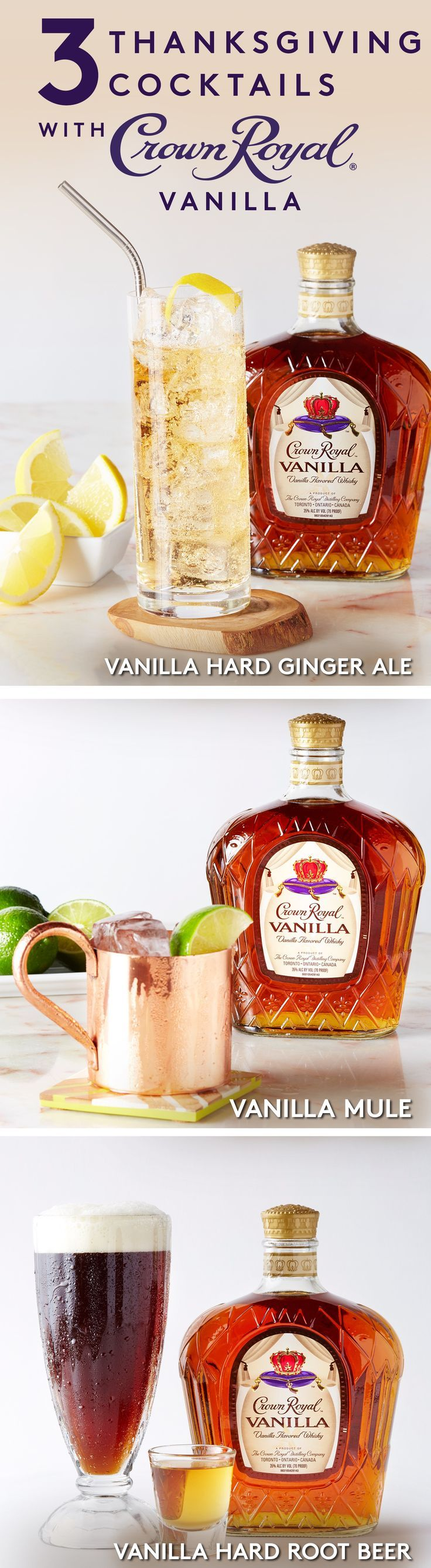 For a simple Thanksgiving recipe, fix a Vanilla Hard Ginger Ale. Add 1.5 oz Crown Royal Vanilla to an ice-filled highball glass. Add 4 oz ginger ale and stir. For a twist on a mule, combine 1.5 oz of Crown Royal Vanilla, .75 oz lime juice and ice into a shaker - shake and strain. Top with ginger beer, 2 dashes of bitters and garnish with a lime. For an easy classic cocktail, try the Vanilla Hard Root Beer. Add 1.5 oz Crown Royal Vanilla Whisky to an ice-filled glass, top with root beer and…