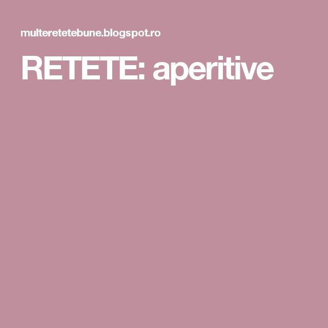 RETETE: aperitive