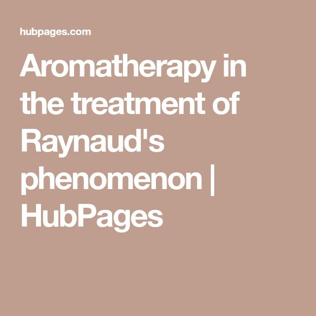 Aromatherapy in the treatment of Raynaud's phenomenon | HubPages