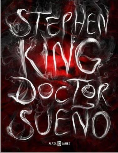 ACTUALIZACIÓN - Doctor Sueño - Stephen King - PDF - Español  http://helpbookhn.blogspot.com/2013/12/descarga-novela-completa-doctor-sueno.html