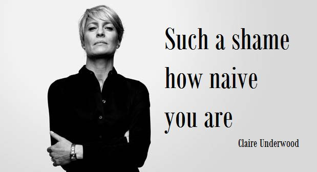 House of Cards #Quote Claire Underwood | Quotes ...