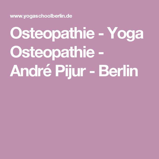 Osteopathie - Yoga Osteopathie - André Pijur - Berlin