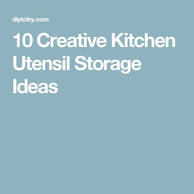 25 best ideas about utensil storage on pinterest for Creative silverware storage