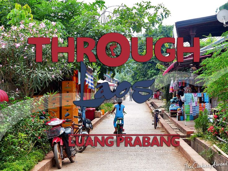 Through Laos: The sights of Luang Prabang // The Clueless Abroad