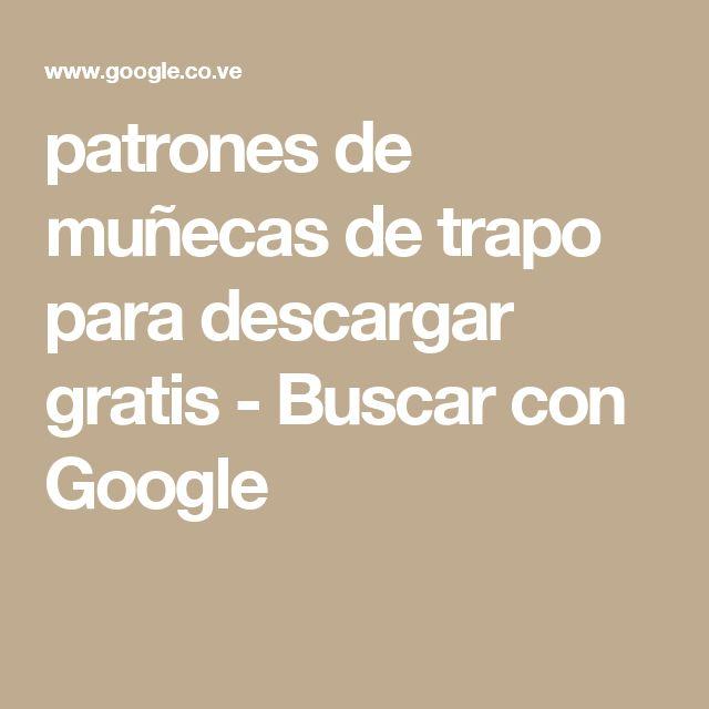 patrones de muñecas de trapo para descargar gratis - Buscar con Google