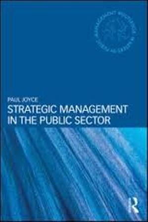Strategic Management in the Public Sector (PRINT VERSION) http://biblioteca.eclac.org/record=b1252405~S0*spi Strategic management is widely seen as essential to the public services, leading to better performance and better outcomes for the public. In fact, the private sector idea of strategic management has become so powerful in the public sector that politicians and policy makers have begun to talk about the importance of the modern state being strategic.
