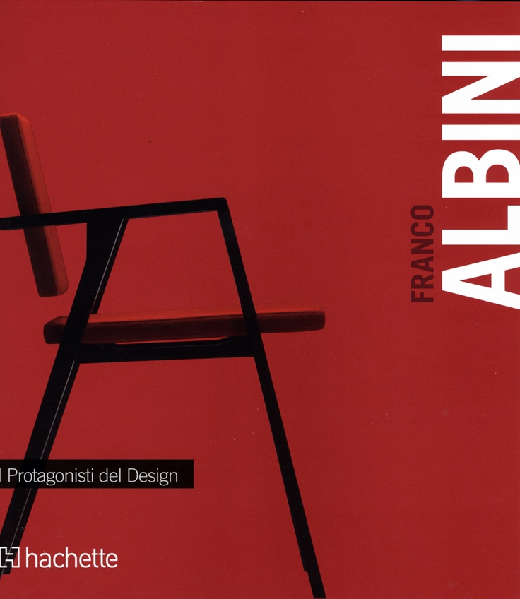 Franco Albini, I Protagonisti del Design, Hachette 2012 - a cura della Fondazione Franco Albini