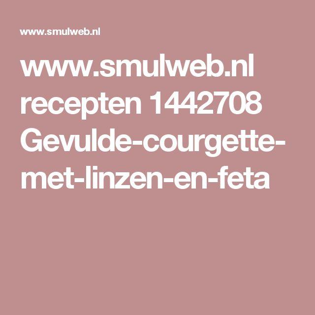 www.smulweb.nl recepten 1442708 Gevulde-courgette-met-linzen-en-feta