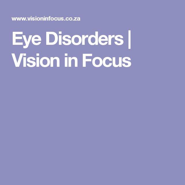 Eye Disorders | Vision in Focus