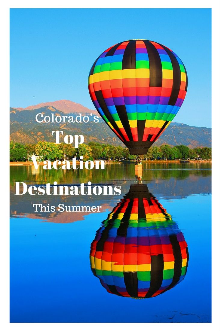 Share is Caring Colorado's Top Vacation Destinations This Summer Colorado's top vacation destinations this summer are undeniably beautiful. With its majestic mo