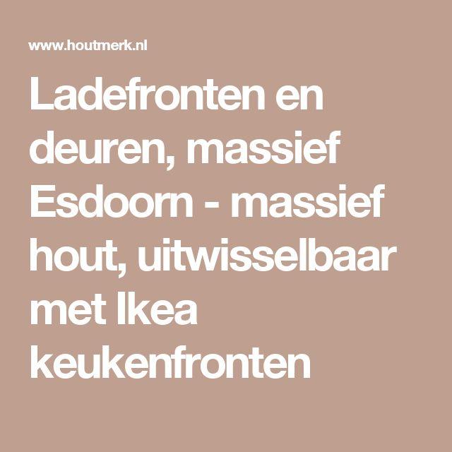 Ladefronten en deuren, massief Esdoorn - massief hout, uitwisselbaar met Ikea keukenfronten