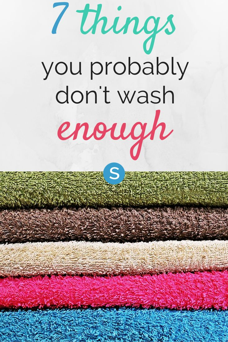 7 Things You Probably Don't Wash Enough