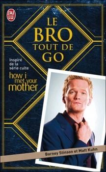 Le Bouquinovore: Le Bro Tout de Go, Barney Stinson