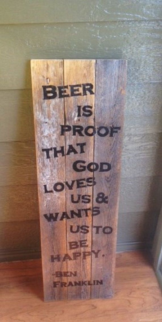Rustic Wood Beer Sign Father's Day God Loves Us Benjamin Franklin quote Bar Sign Handmade Recycled wood Man Cave Game Room Back Porch Garage on Etsy, $35.00