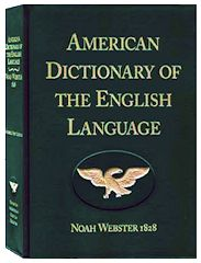 The All American Dictionary      Webster's 1828 Dictionary contains the foundation of America's heritage and principle beliefs. It is cont...