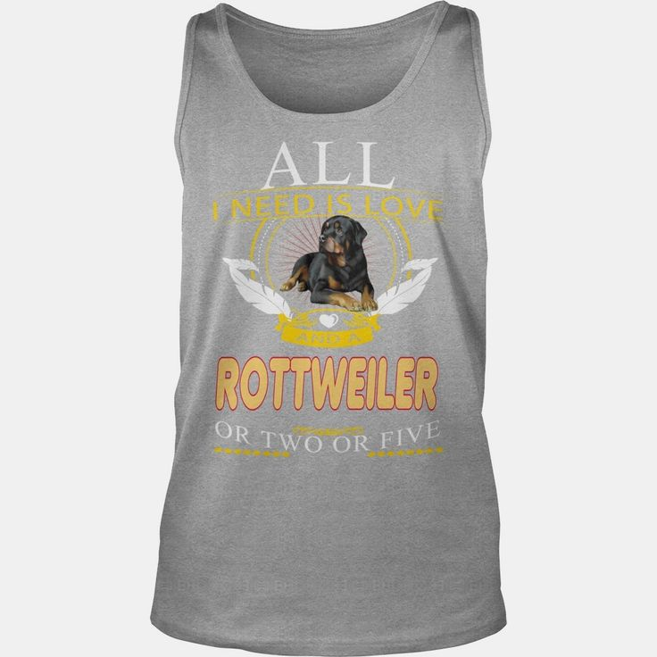 #ROTTWEILER All I Need Is Love A #ROTTWEILER, Order HERE ==> https://www.sunfrog.com/Pets/129133653-823922013.html?6789, Please tag & share with your friends who would love it, #birthdaygifts #renegadelife #jeepsafari  rottweiler dibujo, rottweiler rottweilers, rottweiler american #rottweiler #family #animals #goat #sheep #dogs #cats #elephant #turtle #pets