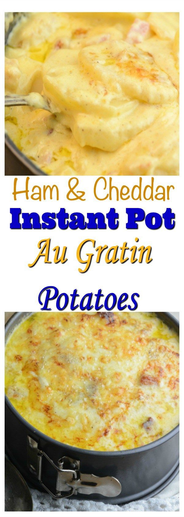 Ham & Chedder Instant Pot Augratin Potatoes - try vegetarian