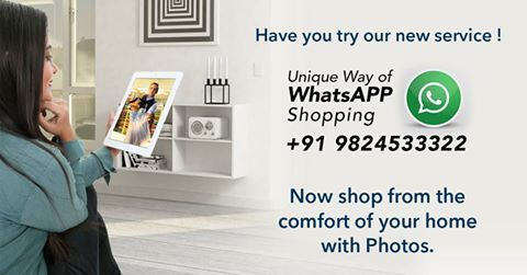Make your shopping options more easy with Our whatsApp shopping service,just Whatsapp us at +91-9824533322