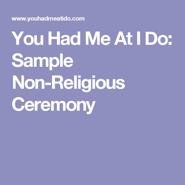 You Had Me At I Do: Sample Non-Religious Ceremony