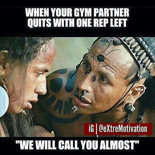 """Gym humor...don't be an """"almost"""""""