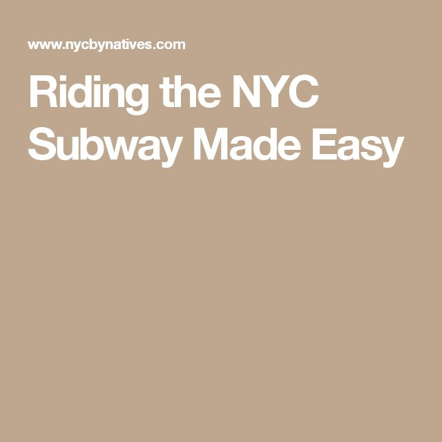 riding the nyc subway made easy