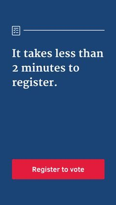 Don't miss the deadline to register! If you're not registered, you can't vote in the upcoming election. Make it official—right here, right now. Tap above to get started, it'll take 2 minutes tops. Every vote matters—YOUR vote matters—so don't wait.