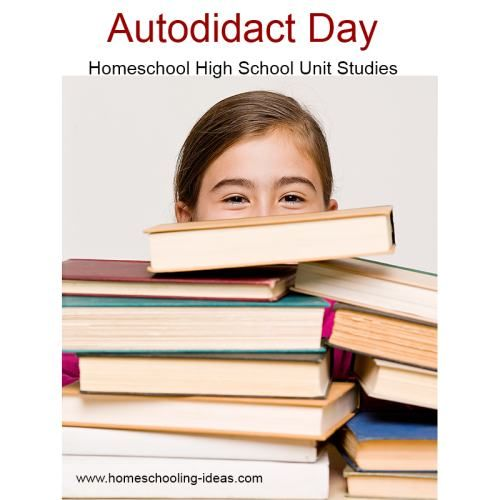 Autodidact Day! High school unit studies for homeschool.