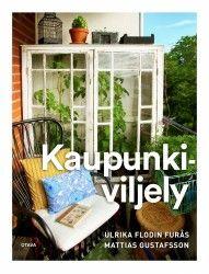 Kaupunkiviljely / Ulrika Flodin Furås, Mattias Gustafsson