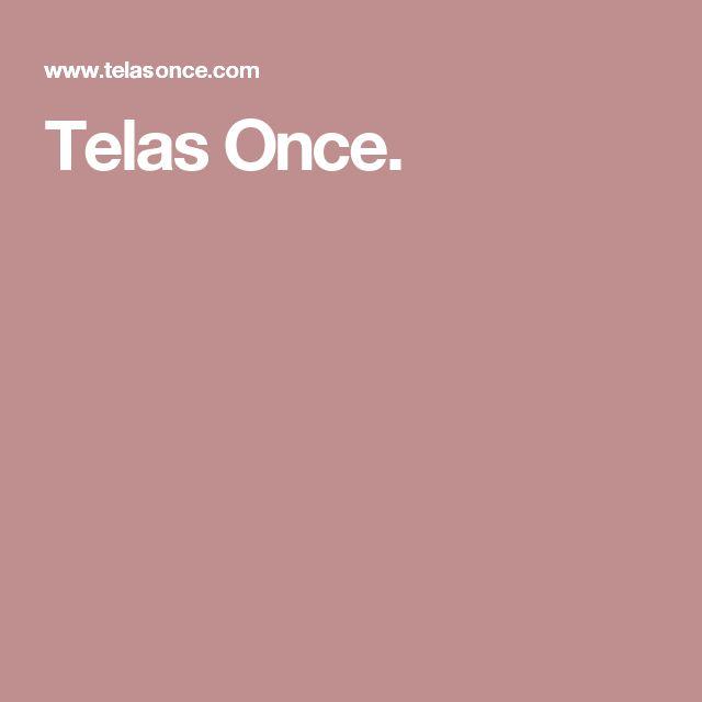 Telas Once.