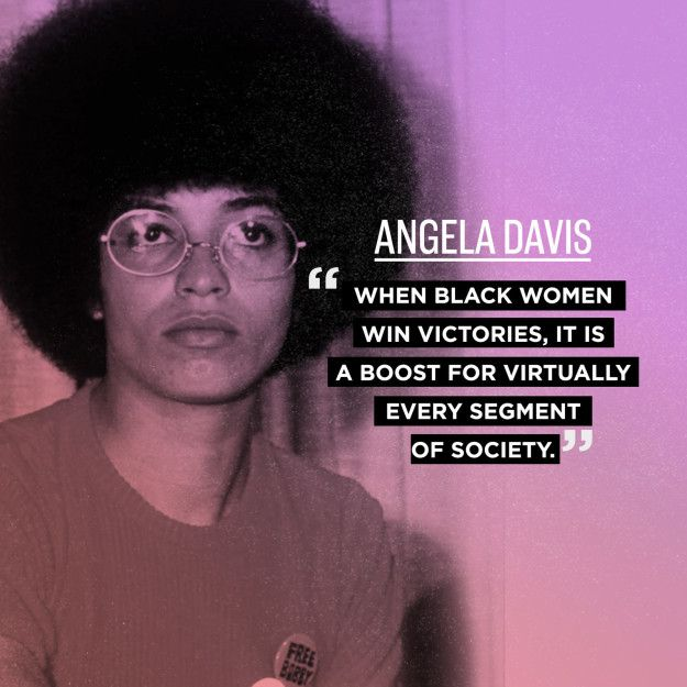 Angela Davis on the world winning. | 28 Powerfully Inspiring Quotes To Remind Every Girl And Woman To Keep On Fighting