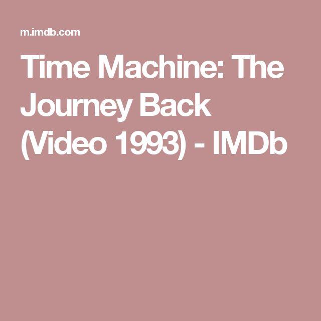Time Machine: The Journey Back (Video 1993)         - IMDb