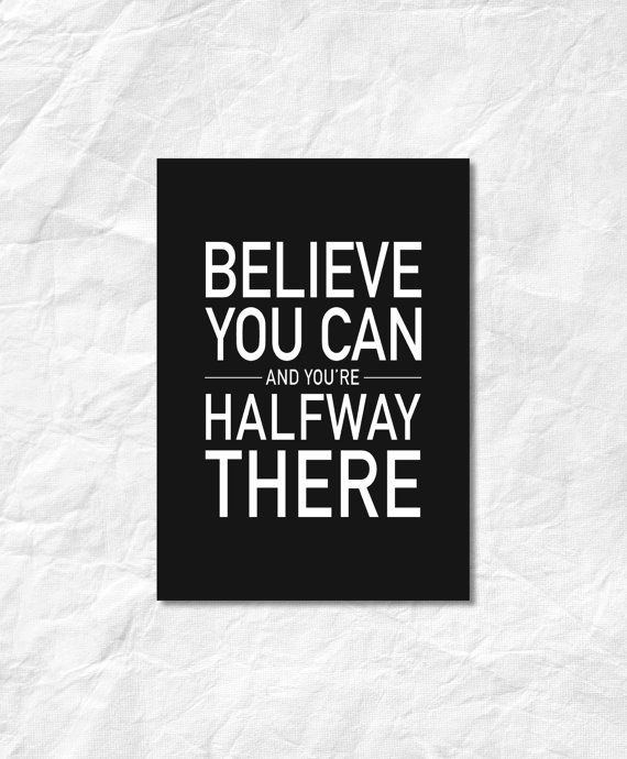 BELIEVE YOU CAN Digital Download  Monochrome A4 by StaceyLeeLoves  Instantly download, print & frame to display around the home or office!