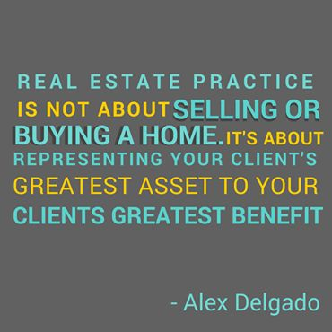 Our ‪#‎RealEstate‬ quote of the day comes from Alex Delgado!