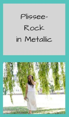 Plissee, Plissee-Rock, Plisseerock, Metallic, Rock, Sommer, white Shirt, Gartenhochzeit, Outfit, Gast, Gartenparty, Mode für Frauen, Mode, Fashion, Inspiration, Must Have, Handtasche, Clutch, Box-Clutch, Mini-Clutch, Tasche