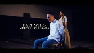 Papi Wilo - Mujer Interesada [Video Oficial]