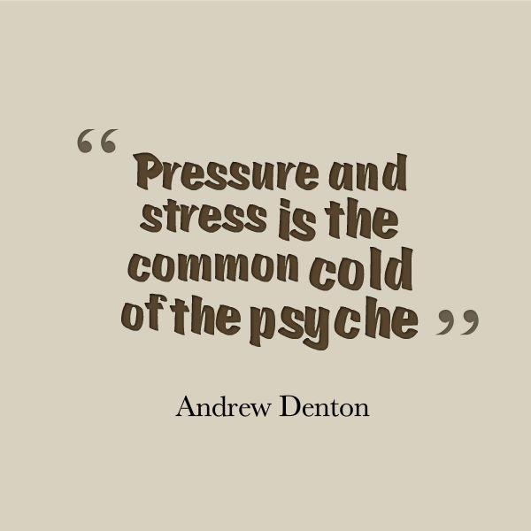 Stress Quotes: Pressure And Stress