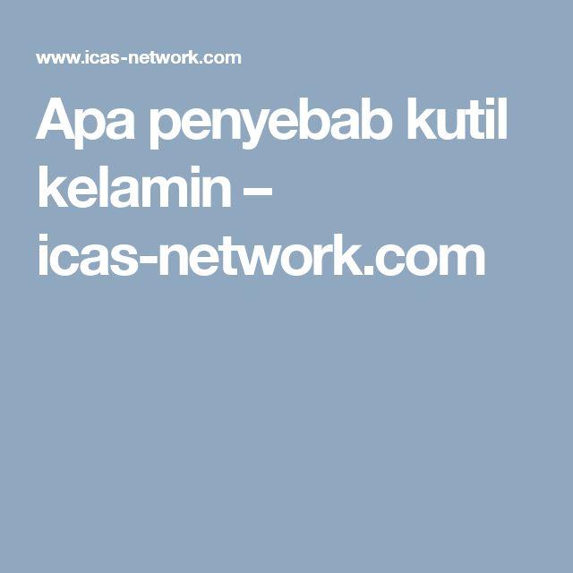 Apa penyebab kutil kelamin – icas-network.com