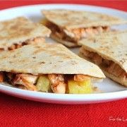 roasted chicken and pineapple quesadillas