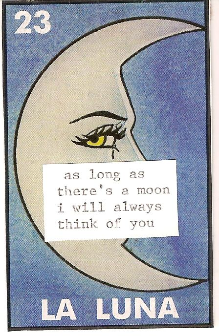 As long as there's a moon I will always think of you.