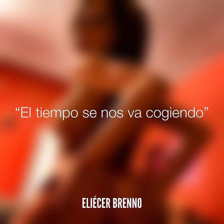 El tiempo se nos va cogiendo Eliécer Brenno  #tiempo #cogiendo #quotes #writers #escritores #EliecerBrenno #reading #textos #instafrases #instaquotes #panama #poemas #poesias #pensamientos #autores #argentina #frases #frasedeldia #lectura #letrasdeautores #chile #versos #barcelona #madrid #mexico #microcuentos #nochedepoemas #megustaleer #accionpoetica #yoleopty