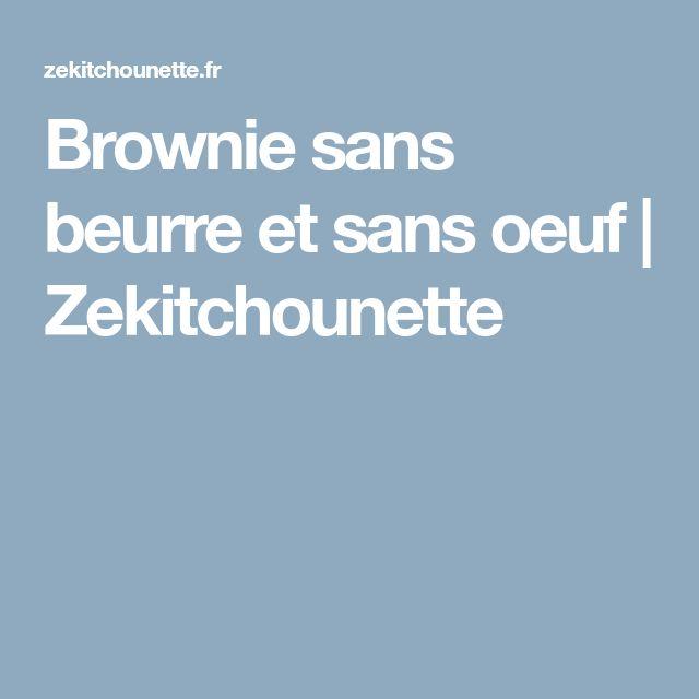 Brownie sans beurre et sans oeuf   Zekitchounette