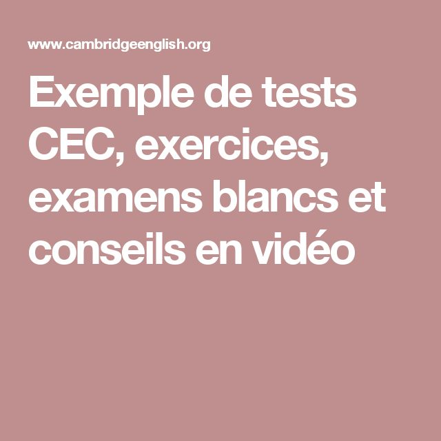 Exemple de tests CEC, exercices, examens blancs et conseils en vidéo