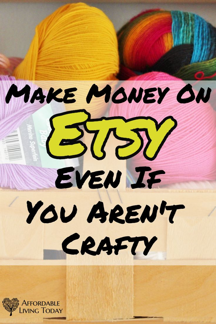 Etsy Isn T Just For Ing Crafts You Don Have To Be A Super Talented Artist Make Money There Learn How Here