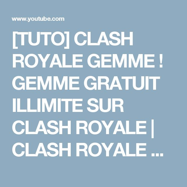[TUTO] CLASH ROYALE GEMME ! GEMME GRATUIT ILLIMITE SUR CLASH ROYALE | CLASH ROYALE GEMMES GRATUITE - YouTube