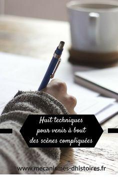 Huit techniques pour venir à bout des scènes compliquées à écrire. #writing #writingtips