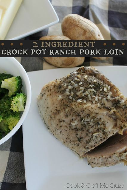 Crock Pot Ranch Pork Loin - yumm! Only 2 ingredients! YES!