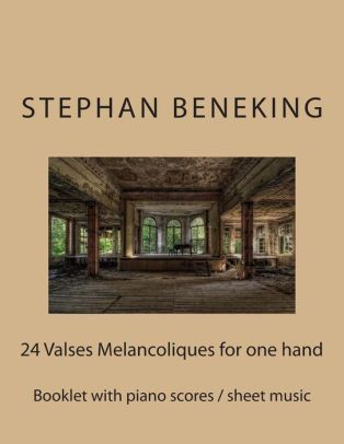 Stephan Beneking: 24 Valses Melancoliques for one Hand alone: Beneking: Booklet with piano scores / sheet music of 24 Valses Melancoliques for one Hand alone