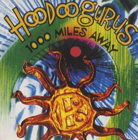 Hoodoo Gurus - 1000 Miles Away (1991)