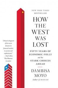 How The West Was Lost, by Dambisa Moyo – Book Review